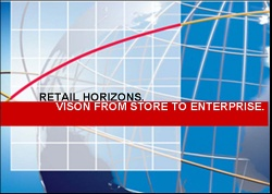 Retail Horizons – Vision from Store to Enterprise...
